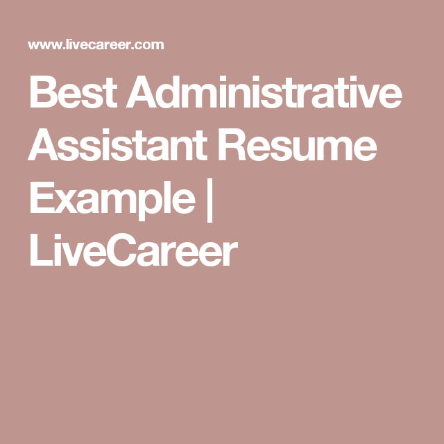 Best Administrative Assistant Resume Example  Livecareer  Resume