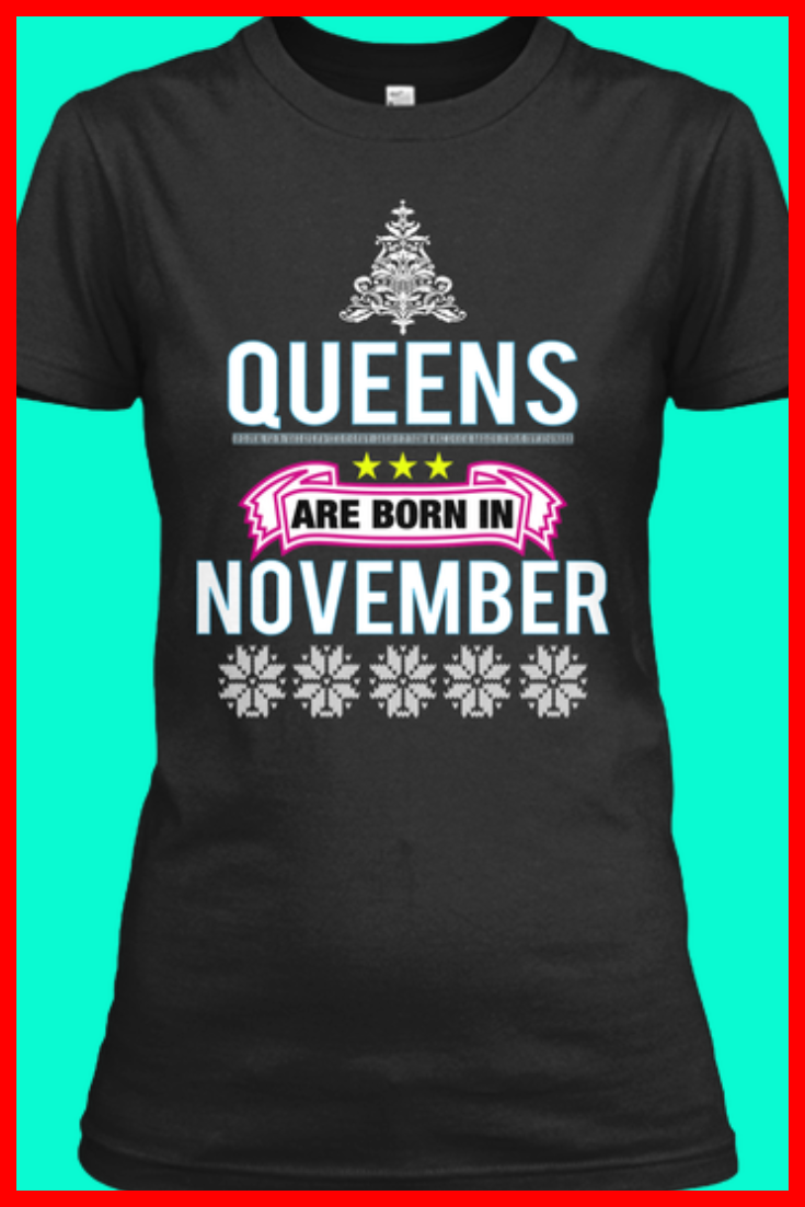 d6f6ff80 Birthday Quotes Fashion Outfits for Women Queen Tee Shirts, Birthday Event  Celebrations, Party Dress, Womens Outfits, Queens are born in November  quotes ...