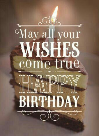 May All Your Wishes Come True Happy Birthday Quotes Happy