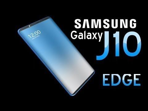 Samsung Galaxy J10 Edge Curve D Display First Look Introduction 2018 Youtube Samsung Samsung Galaxy Galaxy