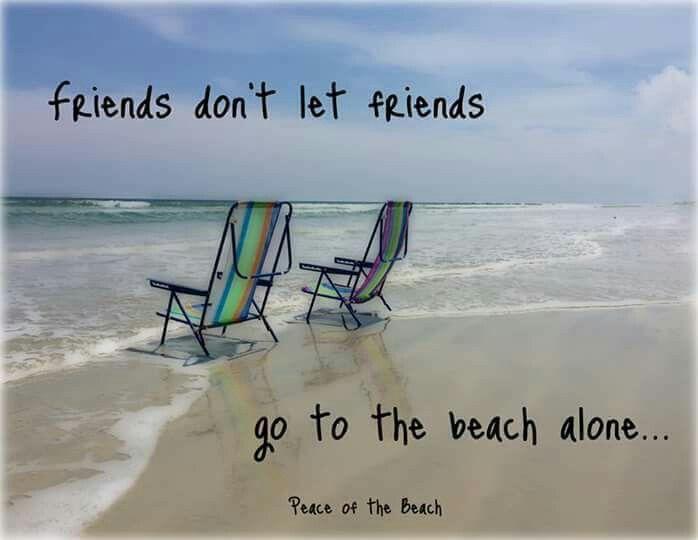 friends don't let friends go to the beach alone | BEACH | Beach