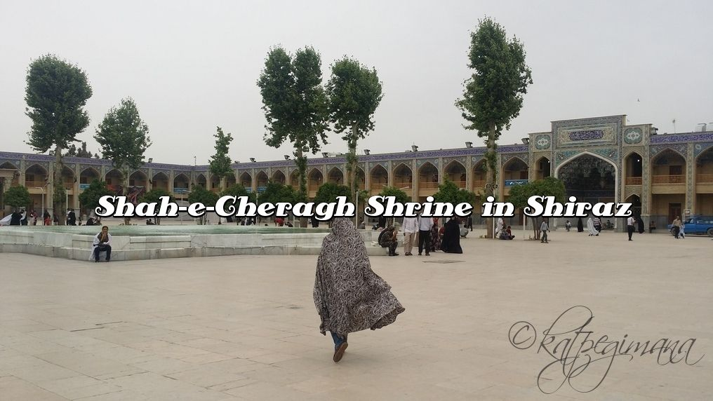 My experience at the Shah-e-Cheragh shrine in Shiraz..and wearing a chador ;-)