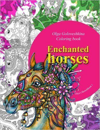 Enchanted Horses Olga Goloveshkina 9781539911753 Amazon Books