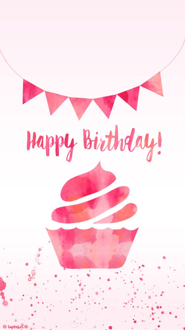 Cuptakes 10 2 15 tjn iphone walls 3 pinterest - Happy birthday card wallpaper ...