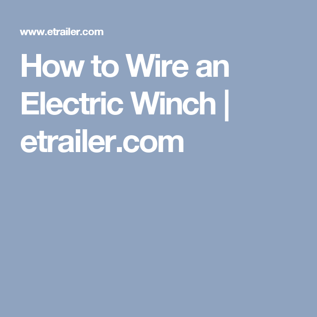How to Wire an Electric Winch | etrailer.com | Winch mount and other ...