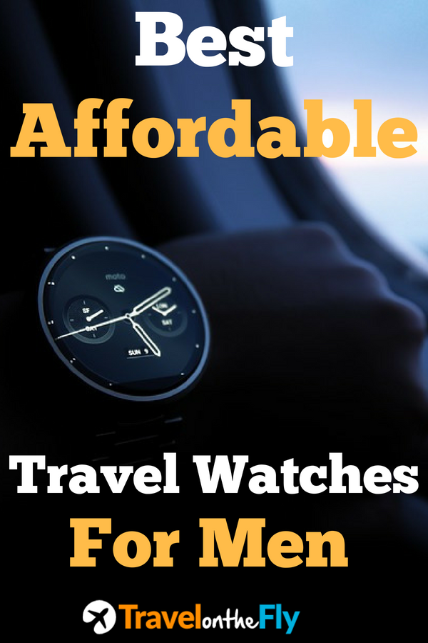 Best Affordable Travel Watches For Men Updated For 2020 Travel