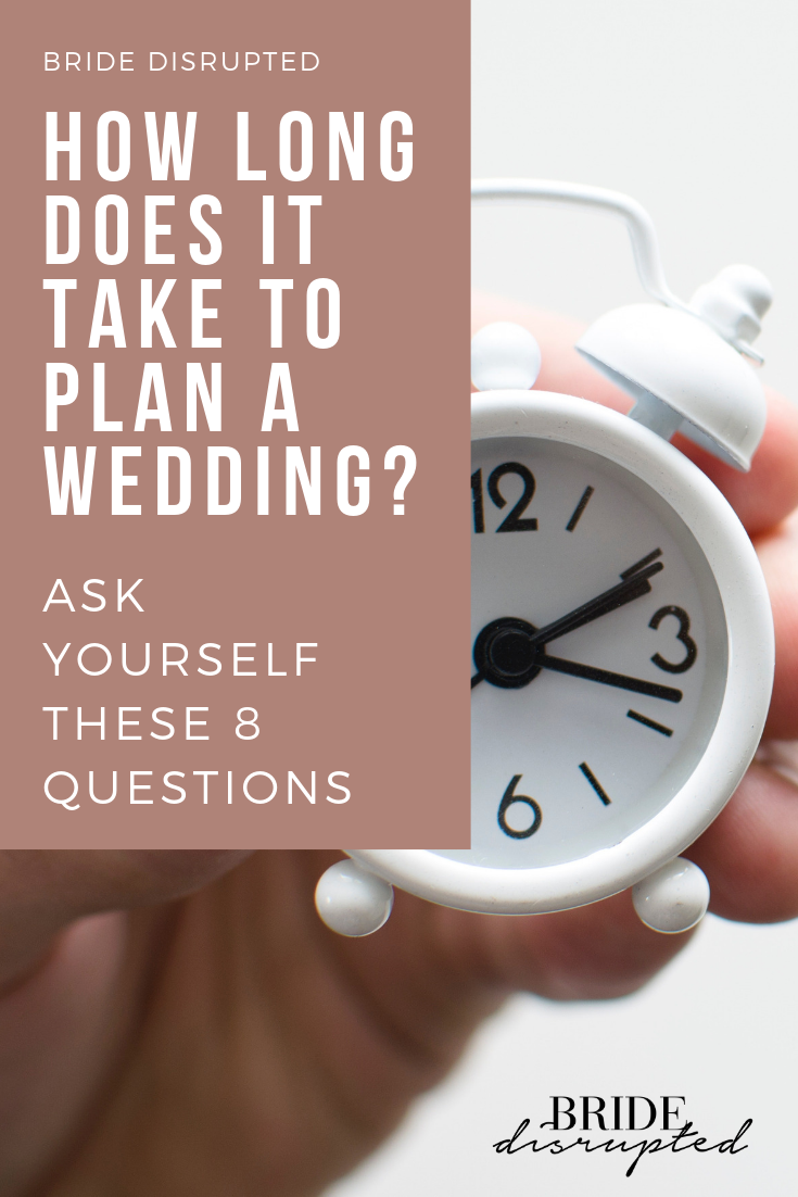 Wondering How Long It Takes To Plan A Wedding Bride Disrupted Is Your Source For Unique Wed Wedding Planning Wedding Planning Timeline Wedding Planning Advice