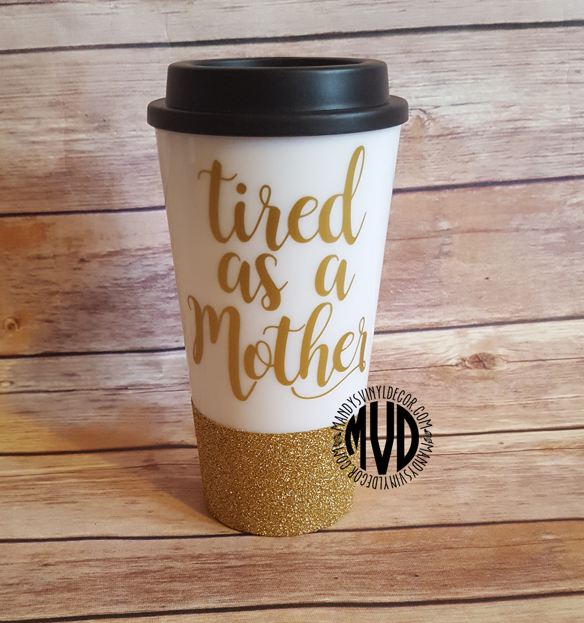 tired as a mother travel mug funny travel mug gift for mom