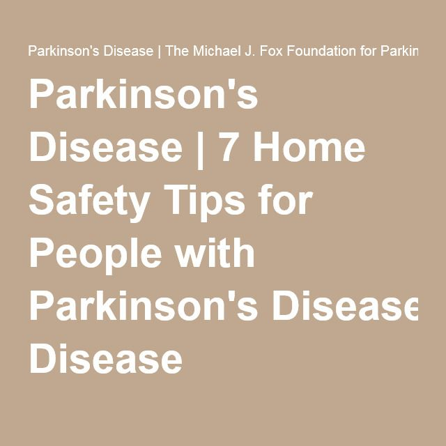 Parkinson's Disease   7 Home Safety Tips for People with Parkinson's Disease