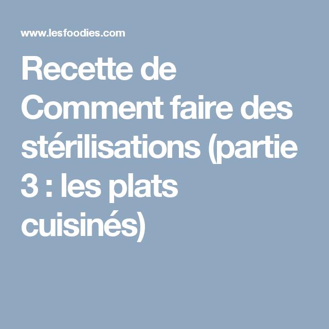 Comment faire des st rilisations partie 3 les plats cuisin s recette st rilisation - Sterilisation plats cuisines bocaux ...