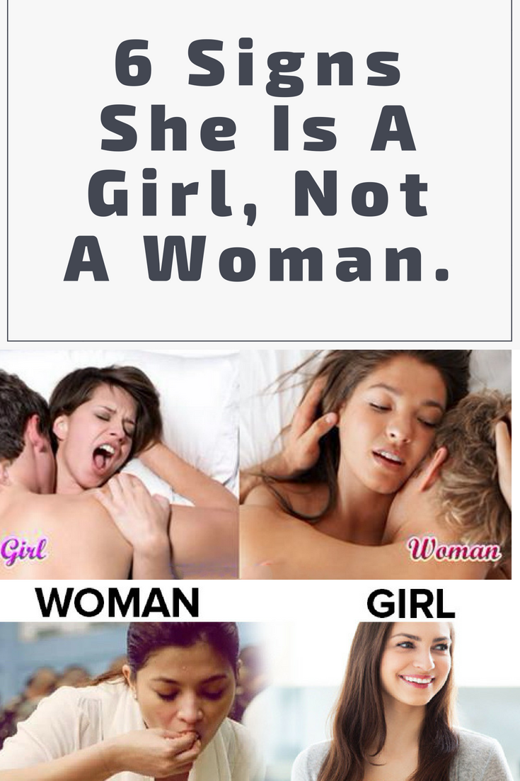 6 signs that she is still a girl, not a woman