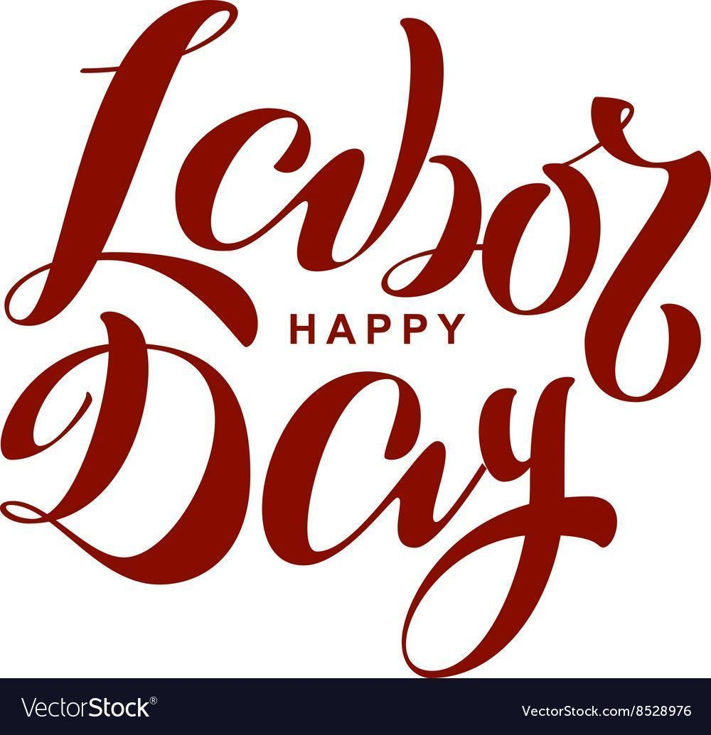 Happy labor day Lettering text for greeting card Vector Image  Happy labor day Lettering text for greeting card Vector Image  Happy labor day Lettering text for greeting...