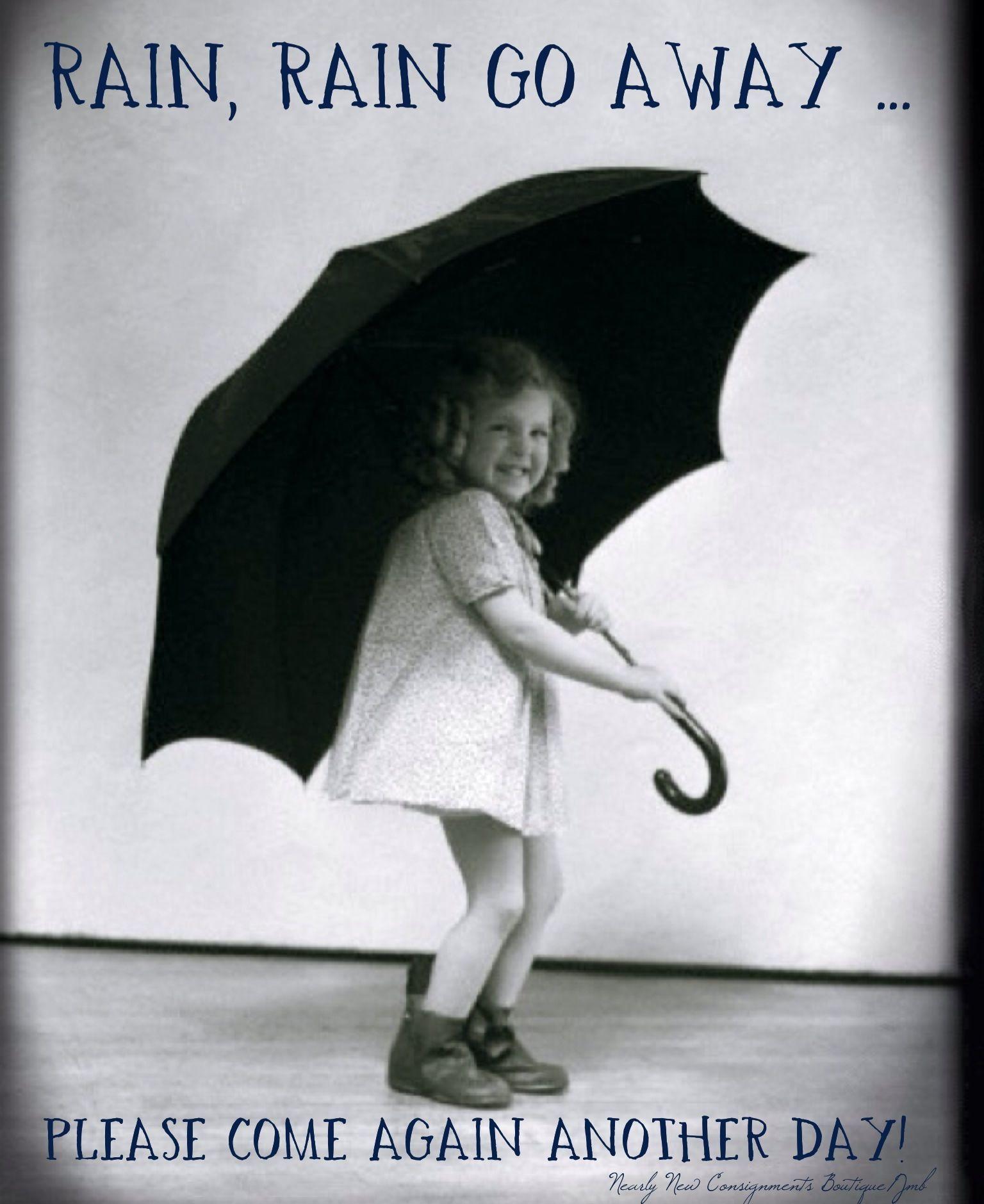 Rainy Day Rain Rain Go Away Please Come Again