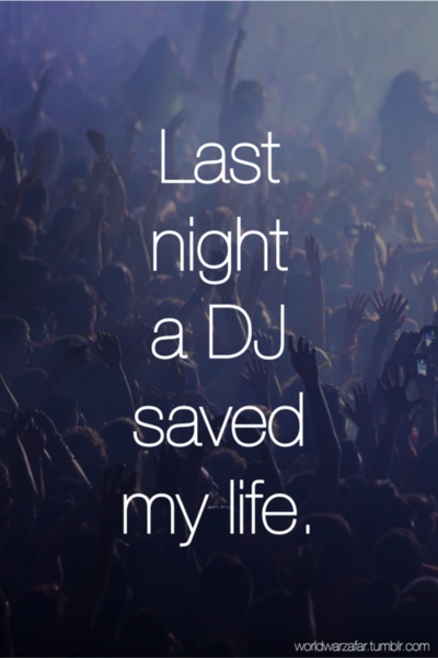 Last night a dj saved my life :) #EDMSavesLives This is a cool Pin