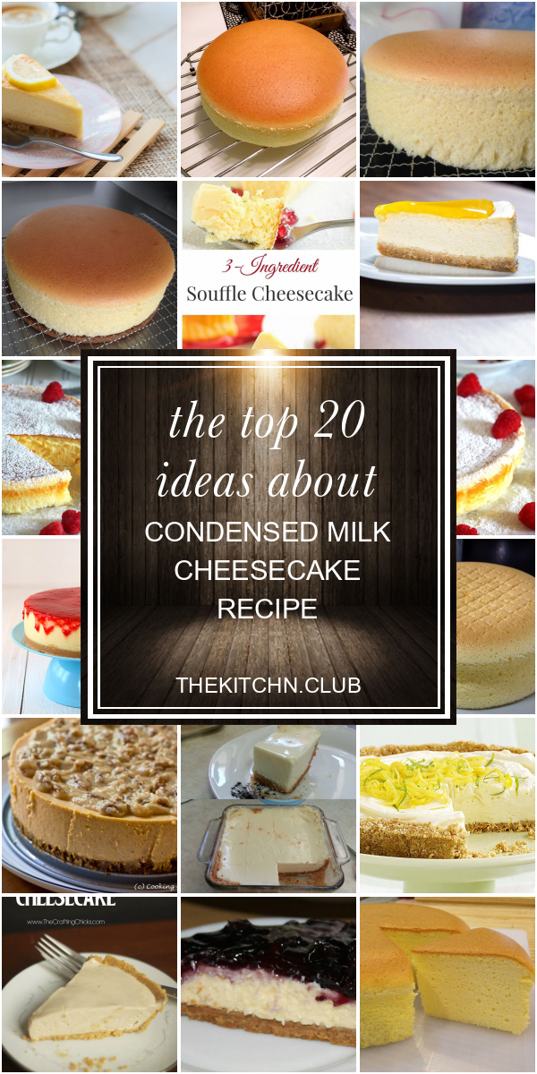 The Top 20 Ideas About Condensed Milk Cheesecake Recipe In 2020 Cheesecake Recipes Recipes Cheescake Recipe