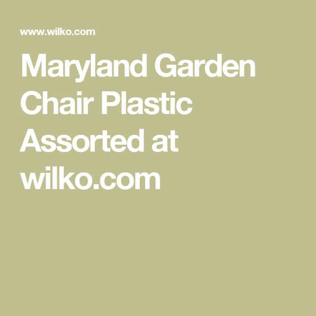 Maryland Garden Chair Plastic Assorted at wilko.com | Just A ...