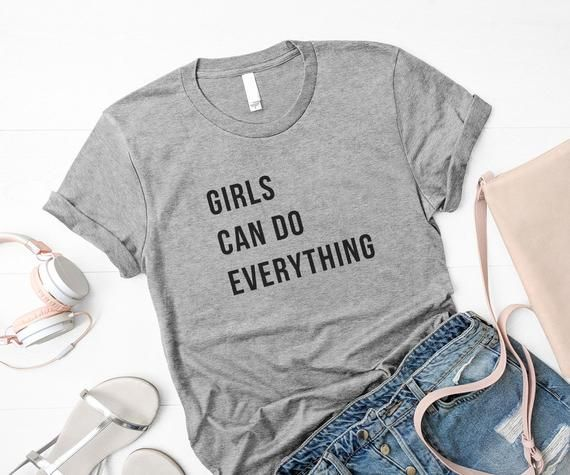 e18cbc27b Girls can do everything feminist t-shirt graphic tee women inspirational  her girl power shirt tumblr