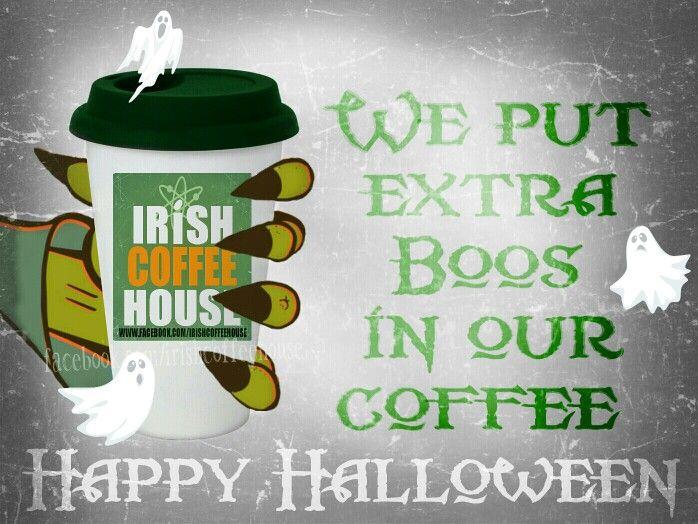 Irish Coffee House Happy Halloween :-)