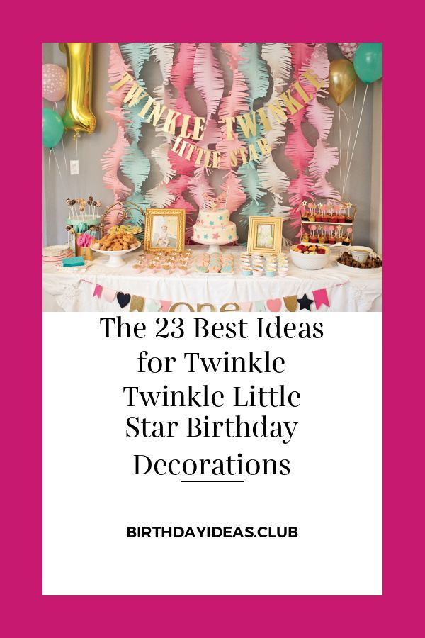 The best collection of articles about The 23 Best Ideas for Twinkle Twinkle Little Star Birthday Decorations. Get this Amazing  #BirthdayDecorationIdeas and SHARE this article right now! #21stbirthdaydecorations