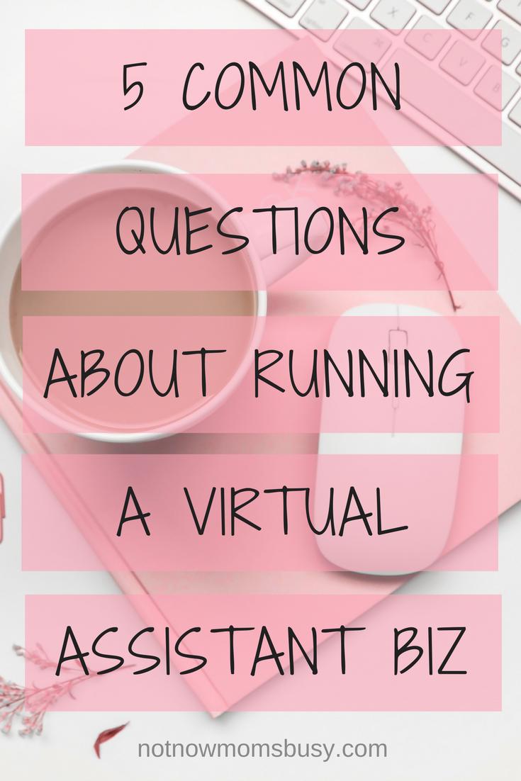 common virtual assistant questions, virtual assistant biz, VA business, online business, homebased business, mompreneur, entrepreneur, solopreneur