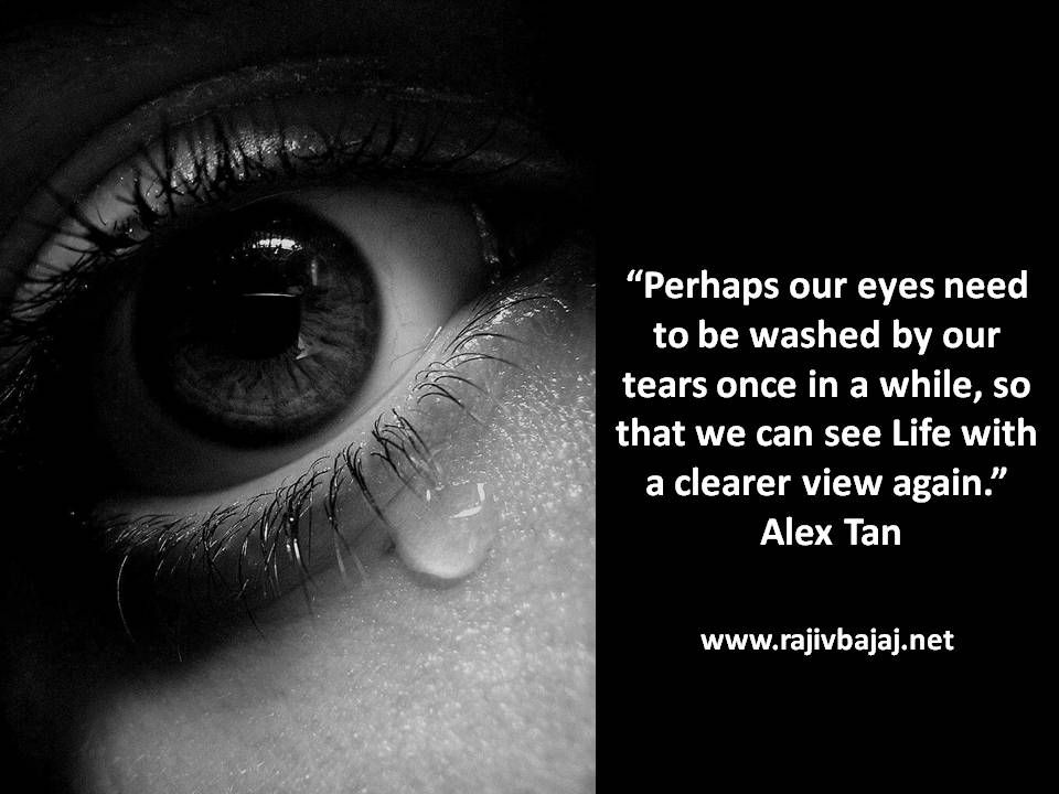 Pictorial Quote Of The Day Tears Quotes Tears Sensitive Quotes