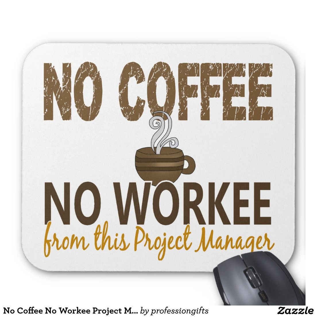 No coffee no workee project manager mouse pad