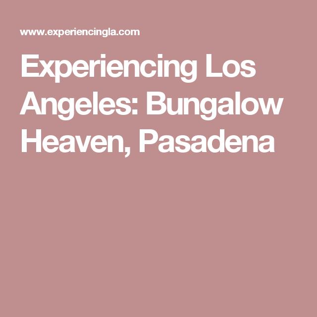 L A Places Bungalow Heaven: Pasadena, Bungalow, Craftsman