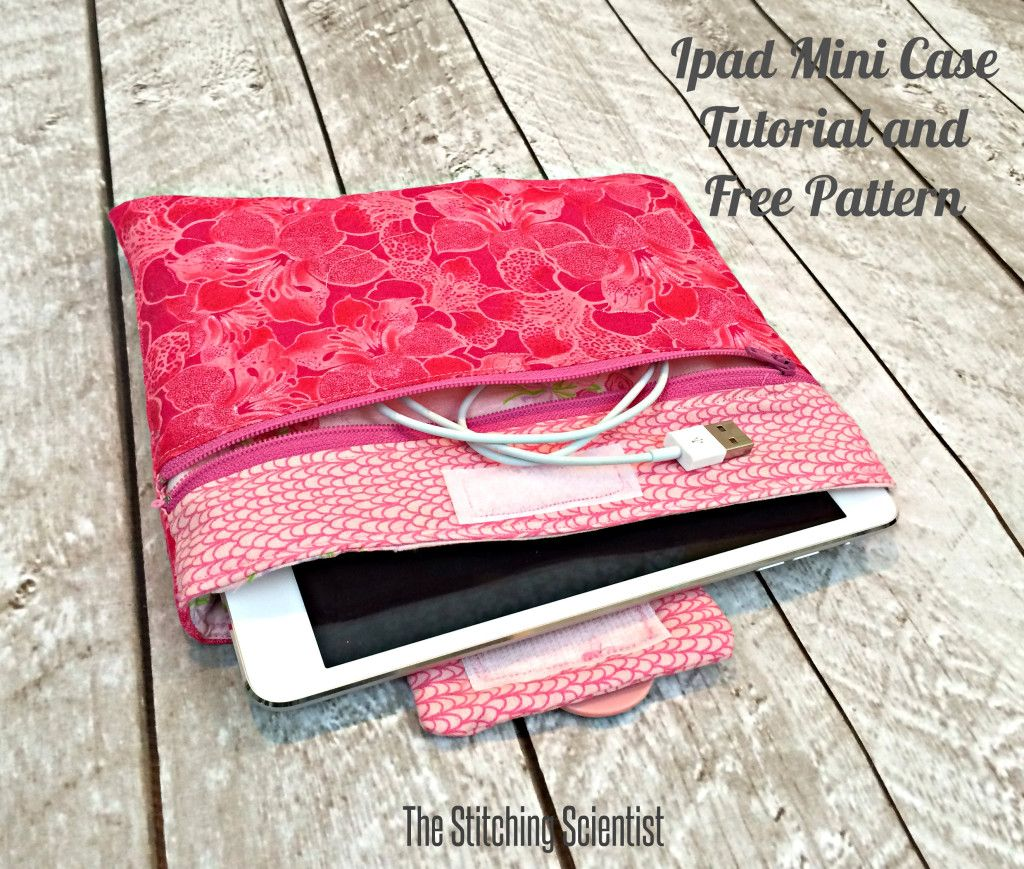 Ipad Mini Case Tutorial with Free Pattern | Pinterest | Mini tasche ...