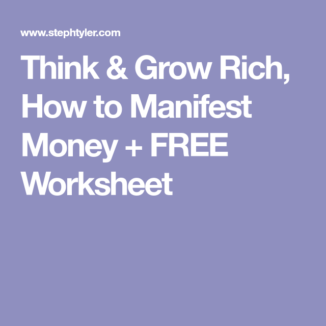 Think & Grow Rich, How to Manifest Money + FREE Worksheet ...