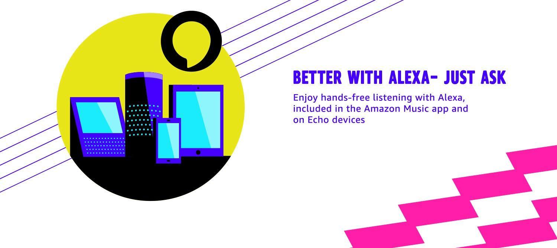 Better with Alexa Just Ask. Enjoy handsfree listening