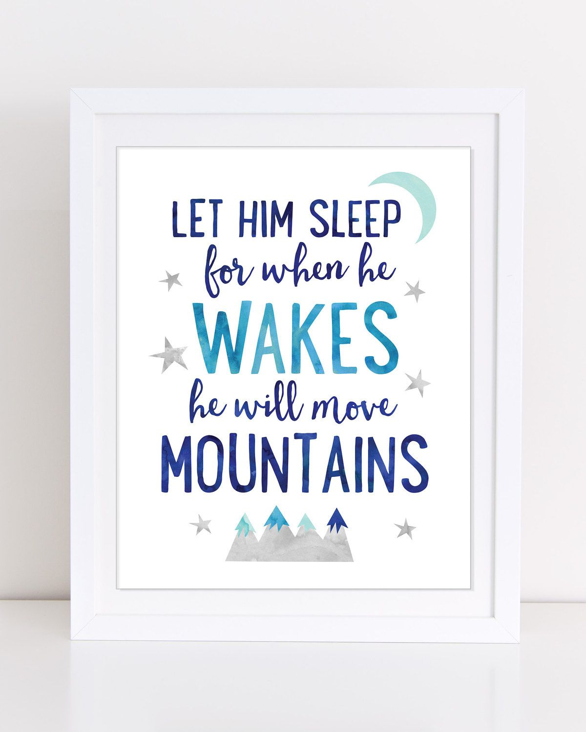 fcf917a7f4ef7 Let Him Sleep for When He Wakes He Will Move Mountains, Boys Nursery ...