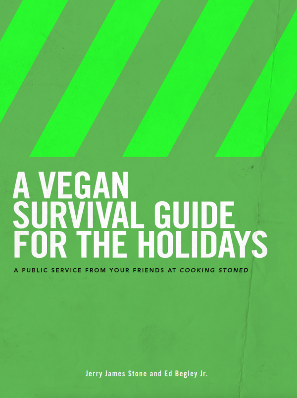 Cooking Stoned: A Vegan Survival Guide for the Holidays