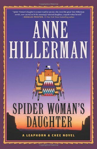 Spider Woman S Daughter Leaphorn And Chee By Anne Hillerman Http Www Amazon Com Dp 0062270486 Ref Cm Sw R Pi Dp Spider Woman Mystery Books Mystery Thriller