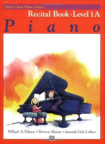 Alfred's Basic Piano Library: Recital Book, Level 1A by Willard Palmer,http://www.amazon.com/dp/0882848240/ref=cm_sw_r_pi_dp_fppotb013DQMRDMF