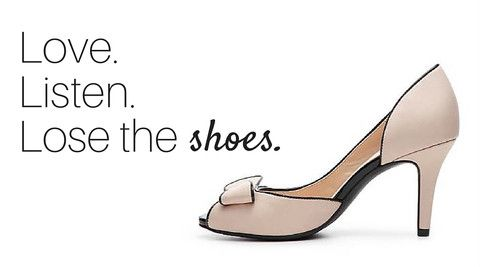 Love. Listen. Lose the shoes. | Heels, High heels, Shoes