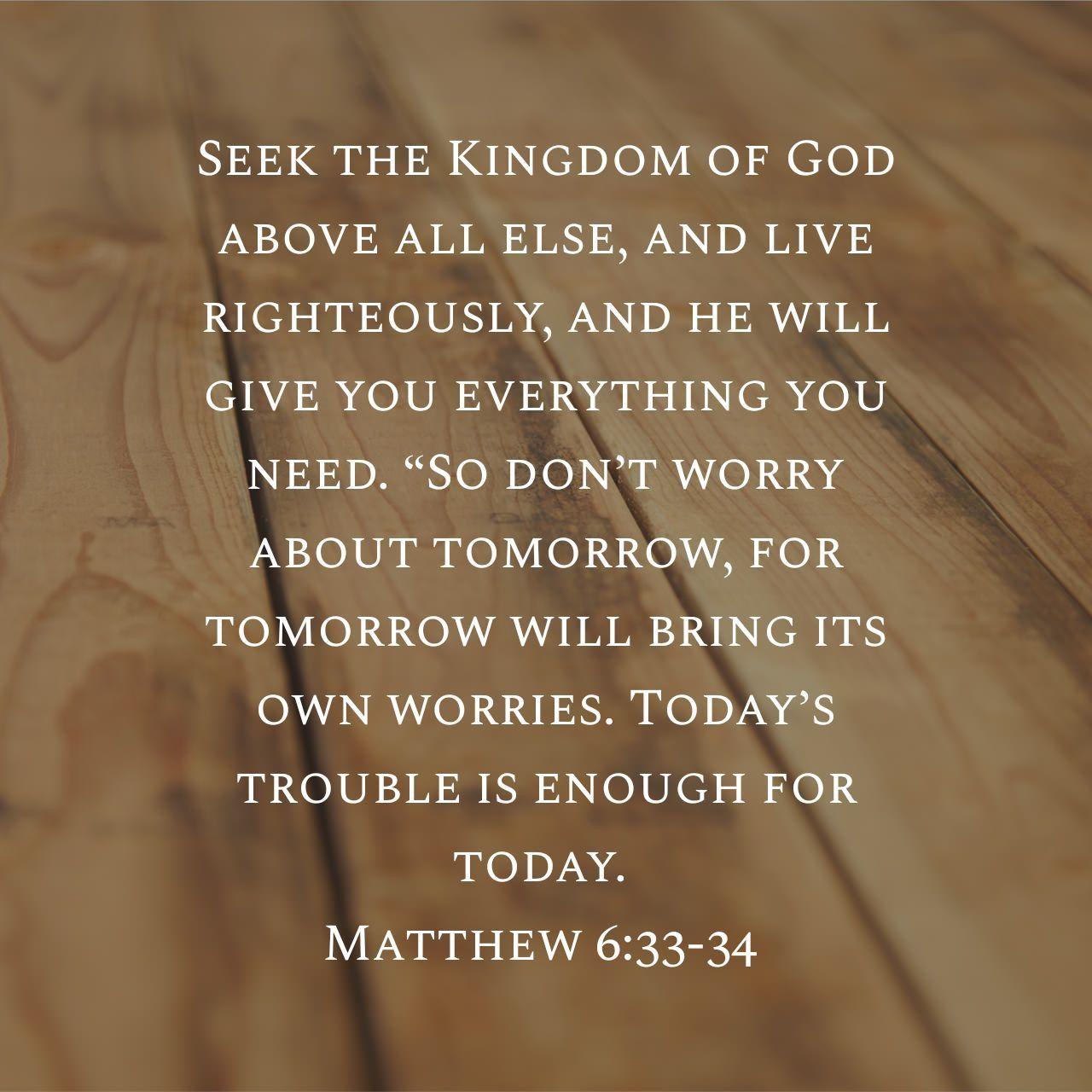 Matthew 6:33-34 | Bible apps, Matthew 6 33-34, Bible