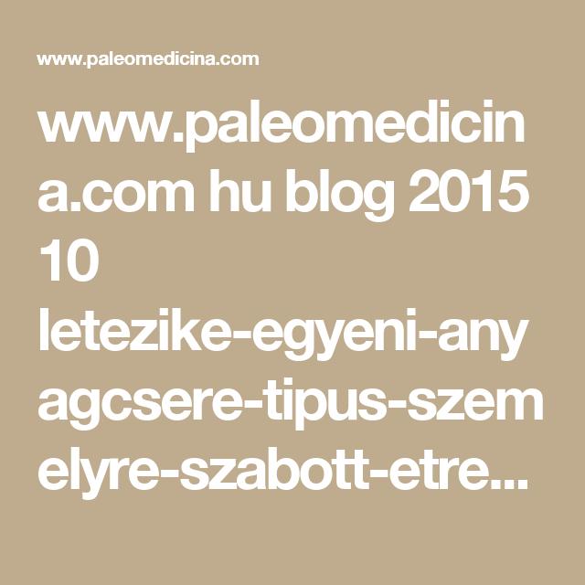 www.paleomedicina.com hu blog 2015 10 letezike-egyeni..