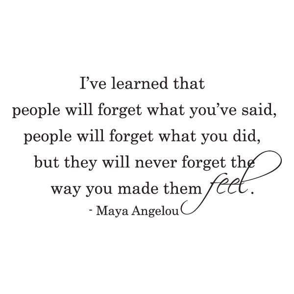 Wall Quote Decal People Will Never Forget The Way You Made Them Feel Maya Angelou Inspirational Motivational Vinyl Decal