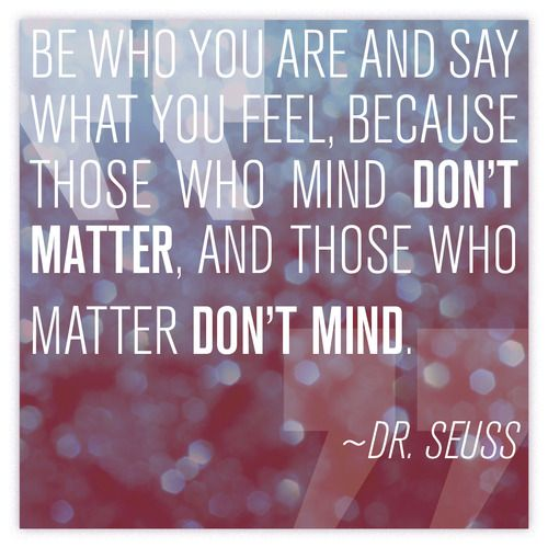 Quote Of The Day Quotes Drseuss Seuss Be Who You Are And