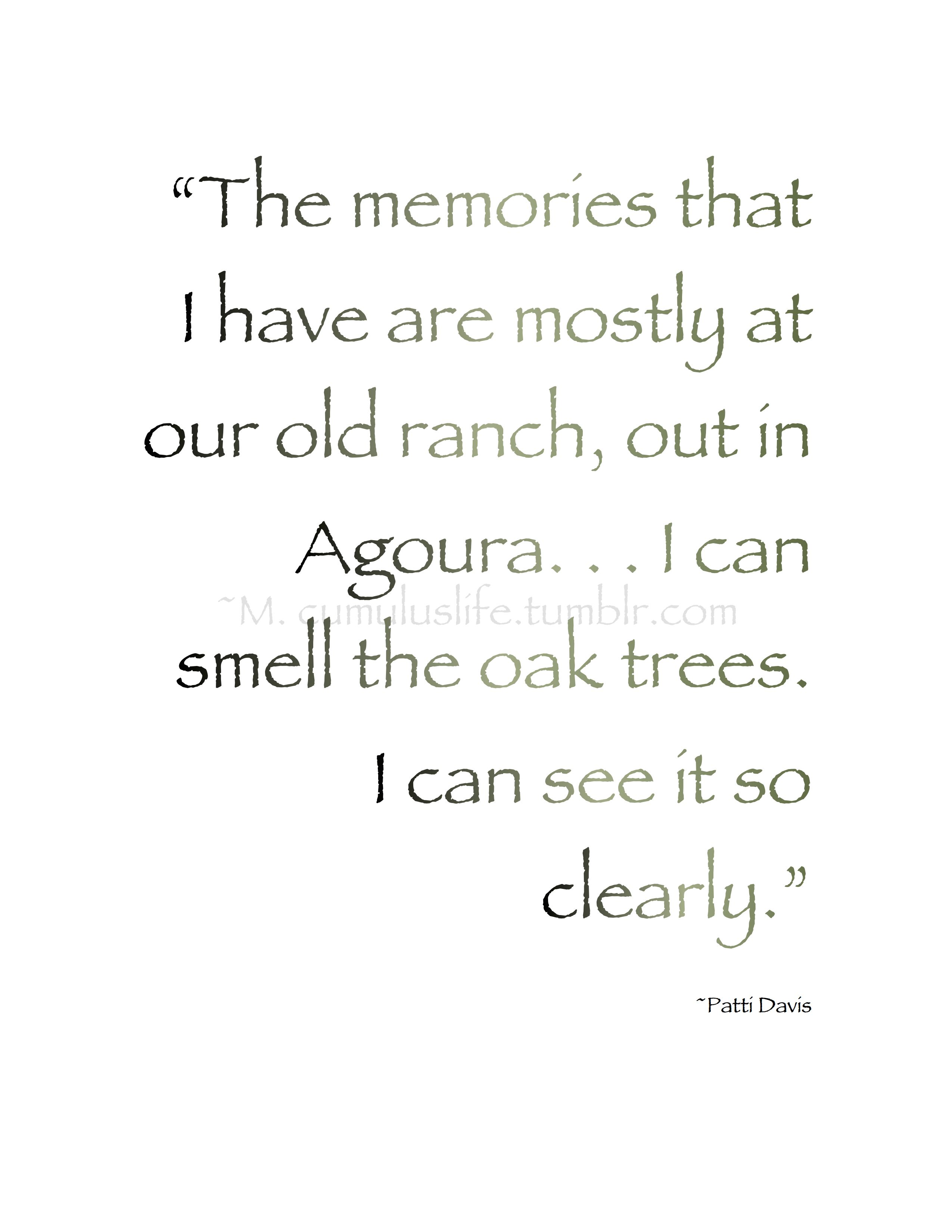The memories that I have are mostly at our old ranch out in Agoura