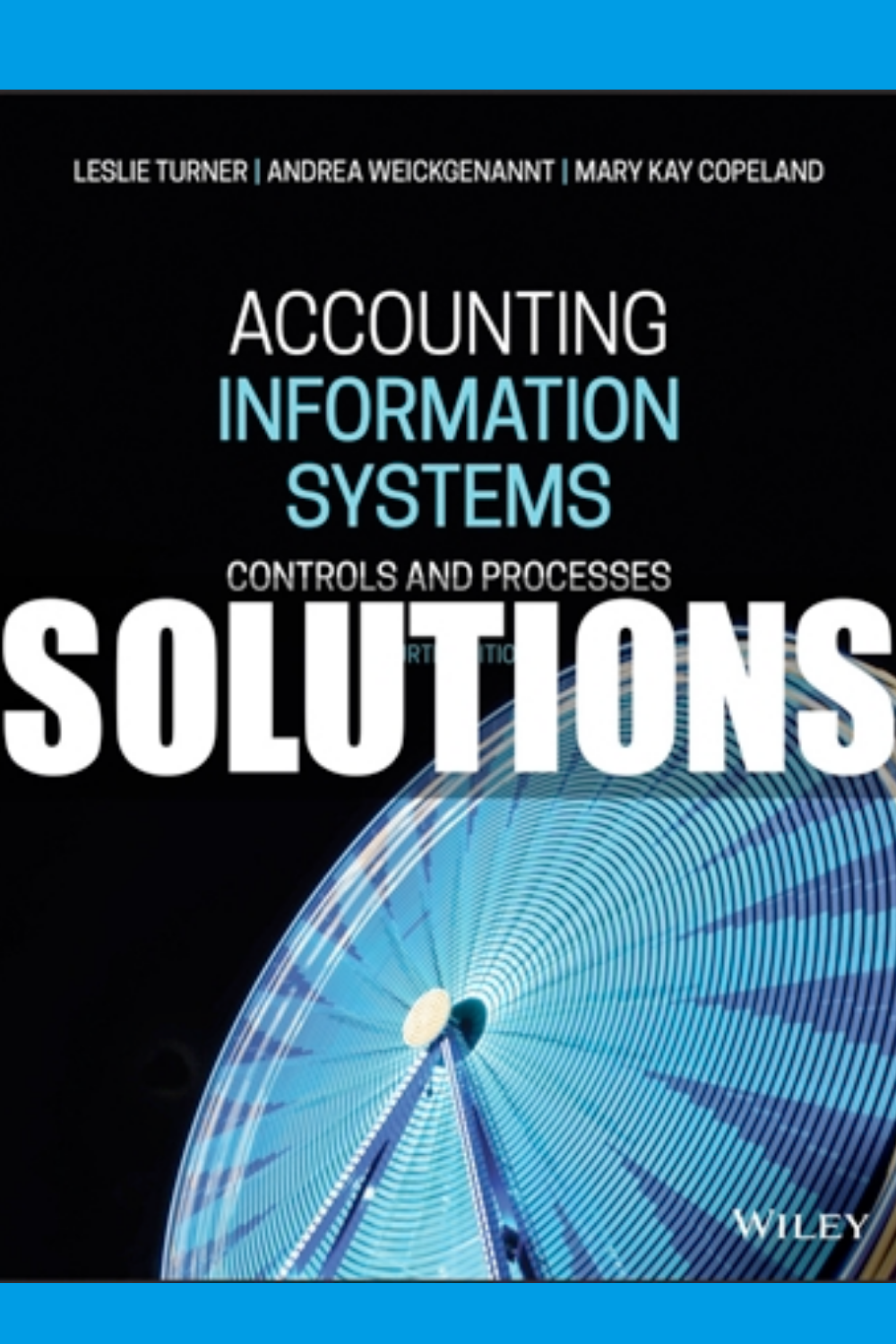 Solutions Manual For Accounting Information Systems Controls And Processes 4th Edition Turner Accounting Information Accounting College Textbook