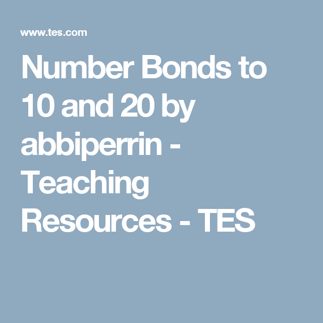 Number Bonds To 10 And 20 By Abbiperrin Teaching Resources Tes