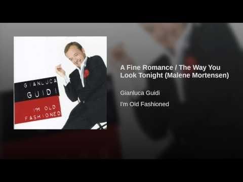 A Fine Romance / The Way You Look Tonight (Malene Mortensen)
