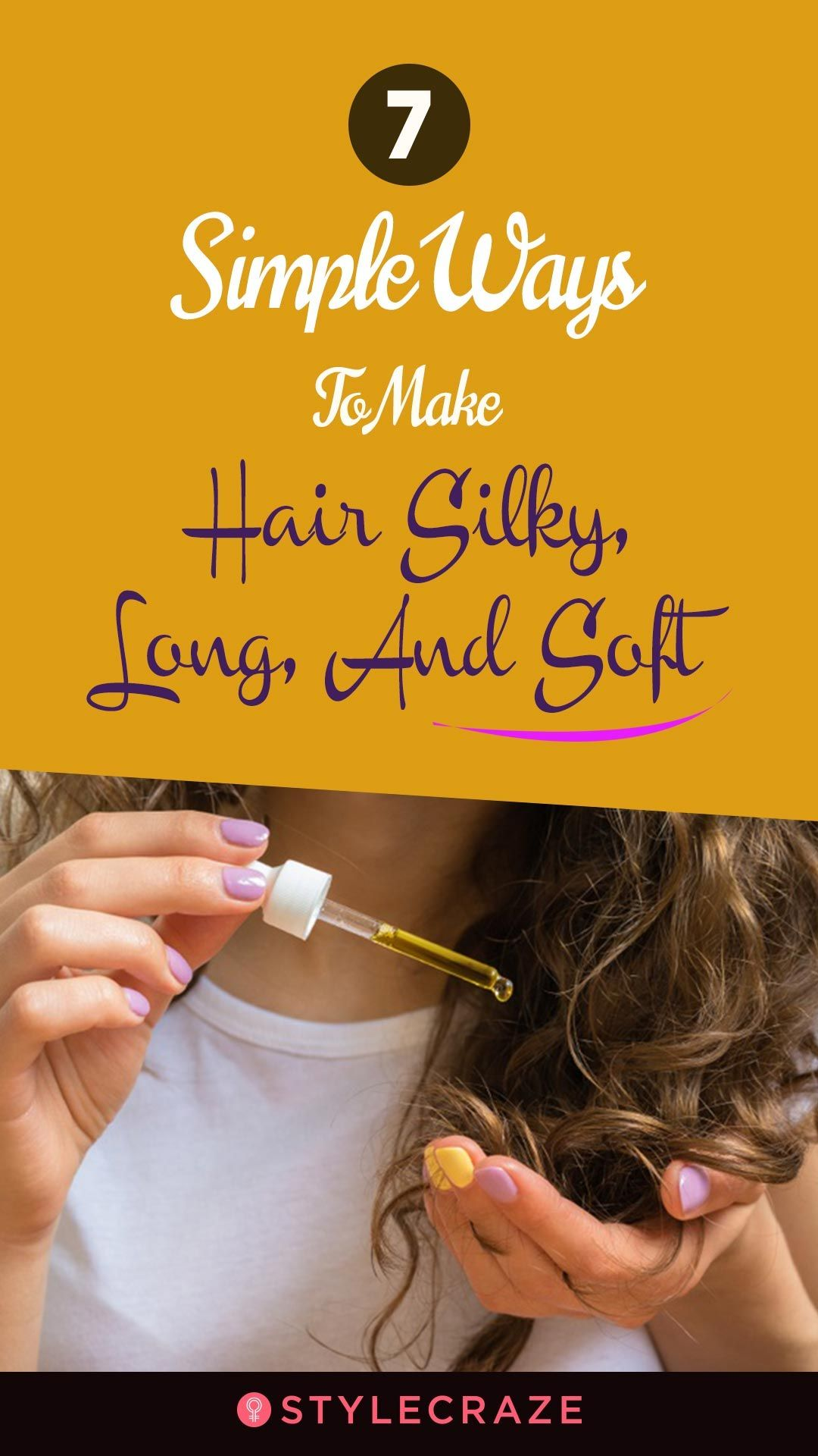 7 Simple Ways To Make Hair Silky, Long, And Soft recommend