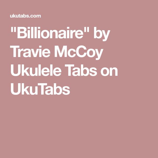 Billionaire By Travie Mccoy Ukulele Tabs On Ukutabs Ukulele