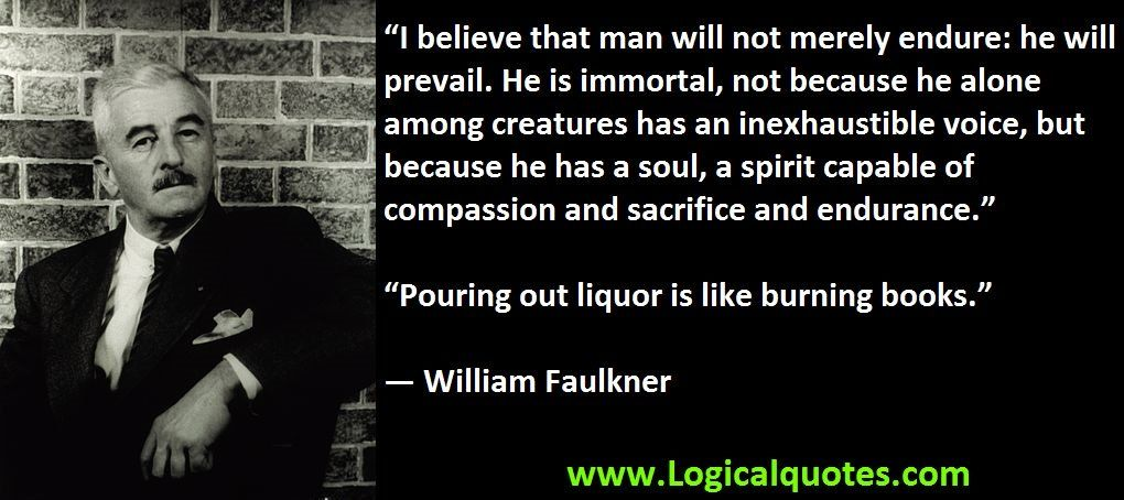William Faulkner was an American writer and Nobel Prize laureate. This post features a list of some inspirational William Faulkner Quotes.