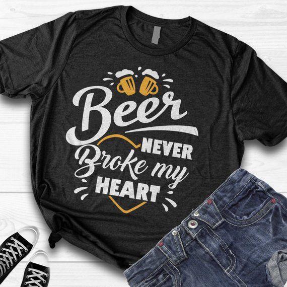 e255c2f7c Beer Never Broke My Heart Unisex shirt, Day Drinker Shirt - luke combs Shirt  - Funny Valentine Drink