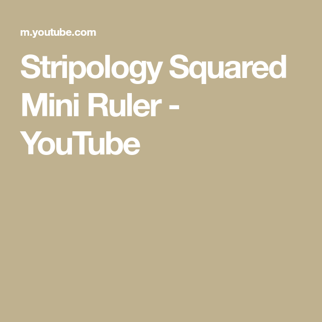 Stripology Squared Mini Ruler - YouTube
