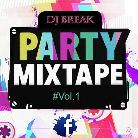 Dj Break Party Mixtape Vol 1 Mixtape Get Outta Your Mind