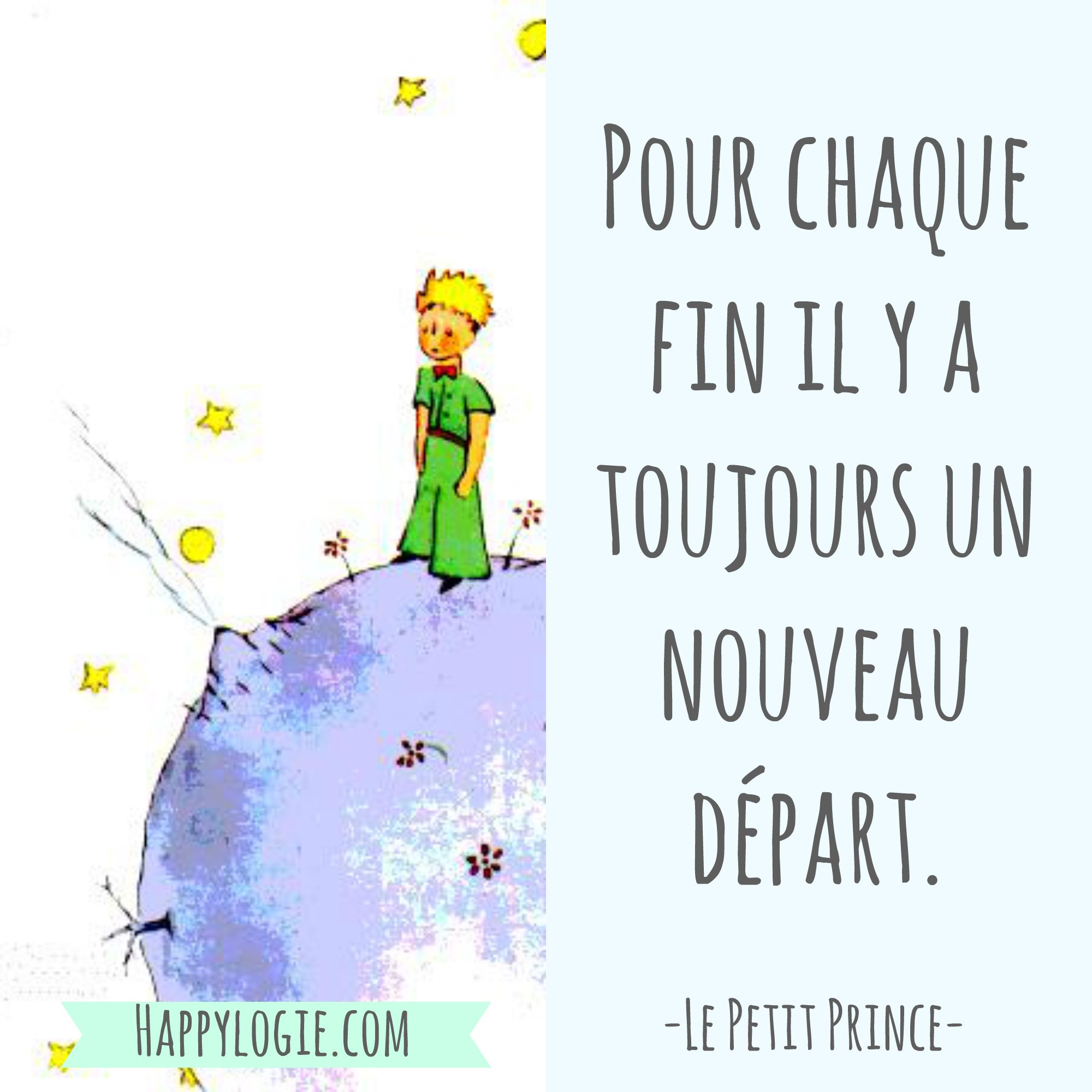 citation en fran ais pour chaque fin il y a toujours un nouveau d part le petit prince. Black Bedroom Furniture Sets. Home Design Ideas